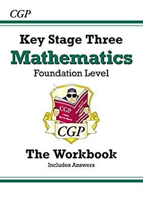 KS3 Maths Workbook (with answers) - Foundation (CGP KS3 Maths) from Coordination Group Publications Ltd (CGP)