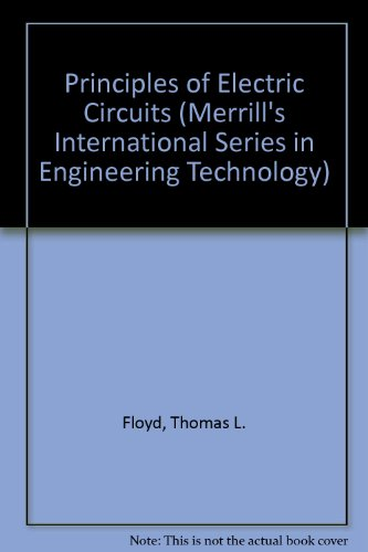 Principles of Electric Circuits (Merrill's International Series in Engineering Technology)