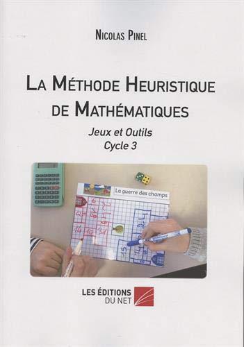 La méthode heuristique de mathématiques : Jeux et outils Cycle 3