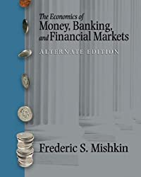 Economics of Money, Banking and Financial Markets, Alternate Edition (Addison-Wesley Series in Economics)