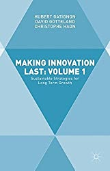 Making Innovation Last: Volume 1: Sustainable Strategies for Long Term Growth by Hubert GATIGNON (2015-11-03)