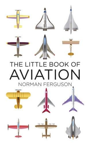 The Little Book of Aviation (Little Book Of... (History Press))