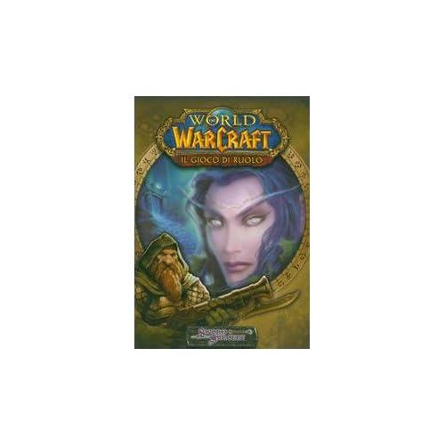 World Of Warcraft. Il Gioco Di Ruolo. Ediz. Illustrata