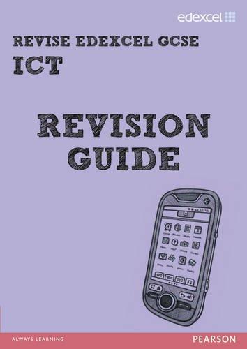 REVISE Edexcel: GCSE ICT Revision Guide - Print and Digital Pack (REVISE Edexcel GCSE ICT 10)