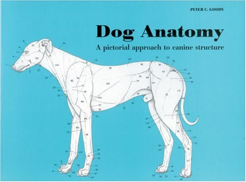 Dog Anatomy: A Pictorial Approach to Canine Structure por Peter Goody