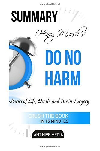 Henry Marsh's Do No Harm: Stories of Life, Death, and Brain Surgery Summary by Ant Hive Media (2015-10-01)