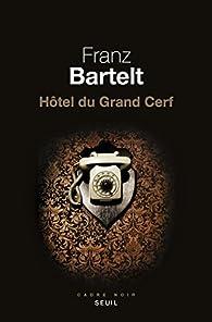 Hôtel du Grand Cerf par Franz Bartelt