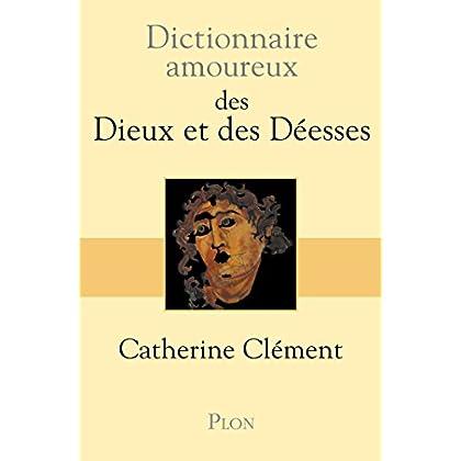 Dictionnaire amoureux des Dieux et des Déesses (DICT AMOUREUX)