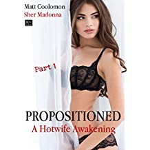 Propositioned (A Hotwife Awakening Book 1)