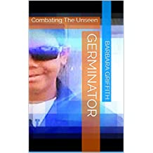 Germinator: Combating The Unseen (English Edition)