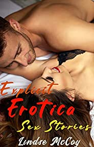 Explicit Erotica Sex Stories : A Hot Collection of Bedtime Forbidden, Explicit and Adult Tabboo Explicit Eroti