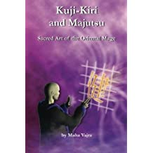 Kuji-Kiri and Majutsu: Sacred Art of the Oriental Mage by Maha Vajra (2008-11-09)