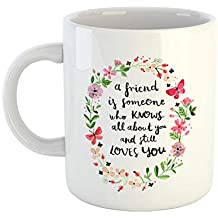 iKraft A Friend is Someone who Knows All About You and Still Loves You -Cute Printed 11Oz Ceramic Coffee Mug, Tea Cup Gift for Beloved One