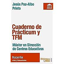 Cuaderno de Prácticum y TFM: Máster en Dirección de Centros Educativos