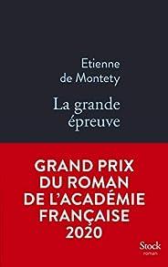La grande épreuve - Grand prix du Roman de l'Académie française