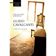 The Selected Poetry of Guido Cavalcanti: A Critical English Edition (Troubador Italian Studies)