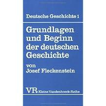 Deutsche Geschichte 1: Grundlagen und Beginn der deutschen Geschichte