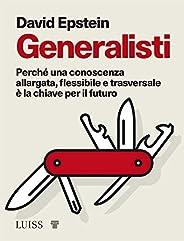 Generalisti: Perché una conoscenza allargata, flessibile e trasversale è la chiave per il futuro