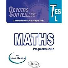 Maths Terminales ES-L Conforme au Programme 2012 Avec Bacs Blancs