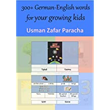 300+ German-English words for your growing kids (English Edition)
