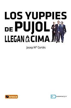 Los Yuppies de Pujol llegan a la Cima de [Cortés, Josep Maria]