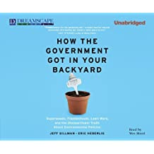 How the Government Got in Your Backyard: Superweeds, Frankenfoods, Lawn Wars, and the (Nonpartisian) Truth About Environmental Politics