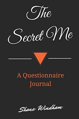 The Secret Me: A Questionnaire Journal por Shane Windham