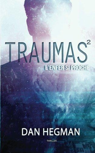 Traumas - tome 2 - L'enfer si proche