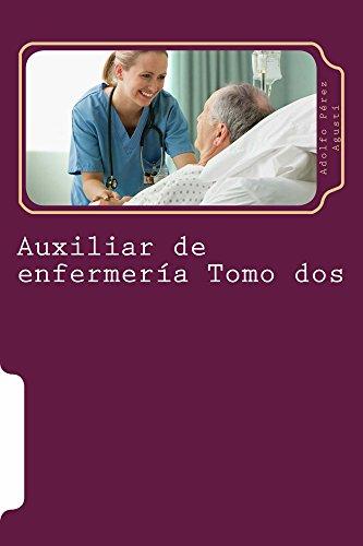 Auxiliar de enfermería Tomo dos: Curso formativo (Cursos formativos nº 15) por Adolfo Pérez Agustí