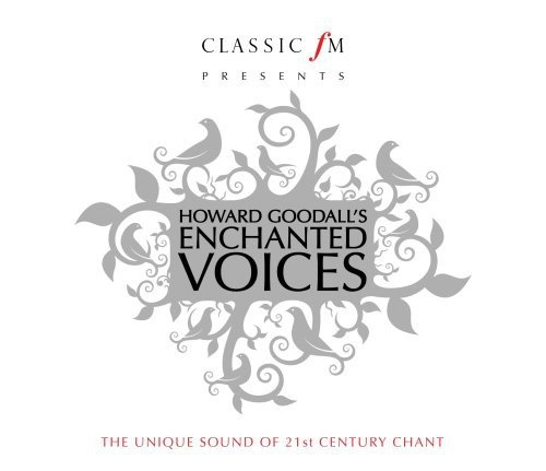 Howard Goodall / Enchanted Voices (Classic FM)