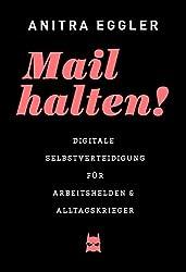 Mail halten! Digitale Selbstverteidigung für Arbeitshelden & Alltagskrieger