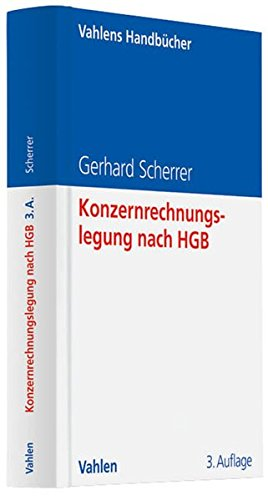 Konzernrechnungslegung nach HGB: Eine anwendungsorientierte Darstellung mit zahlreichen Beispielen (Vahlens Handbücher der Wirtschafts- und Sozialwissenschaften)