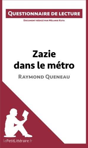 Zazie dans le mtro de Raymond Queneau: Questionnaire de lecture