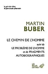 Le Chemin de l'homme: suivi de Le problème de l'homme et Fragments autobiographiques