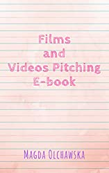 Films and Videos Pitching E-book