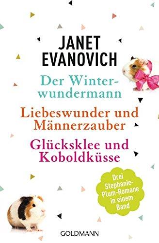 Der Winterwundermann / Liebeswunder und Männerzauber / Glücksklee und Koboldküsse: 3 Stephanie-Plum-Romane in einem Band (St. Geschichte Patricks Day Der)