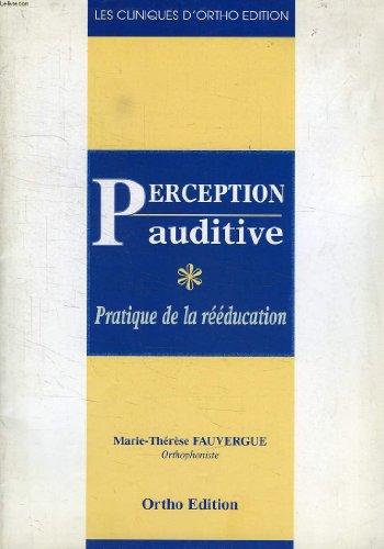 Perception auditive : Pratique de la rééducation par Marie-Thérèse Fauvergue