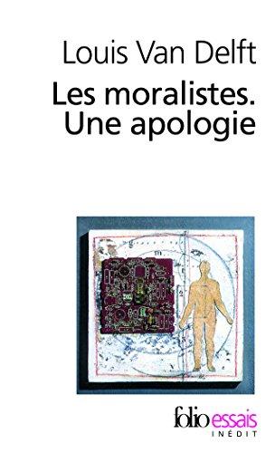 Les moralistes. Une apologie (Folio Essais)