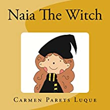 Naia The Witch doesn't want to go to school: First Day of School (English Edition)