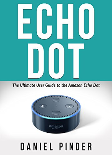 echo-dot-the-ultimate-user-guide-to-the-amazon-echo-dot-amazon-ultimate-user-guides-book-3