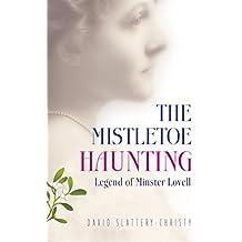 The Mistletoe Haunting: Legend of Minster Lovell