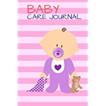Baby Care Journal: Log Book For Mom and Dad Record, Sleeping Schedule Log, Meal Recorder, 150 Pages 6x11 Inch: Volume 2
