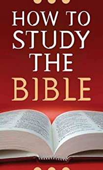 How to Study the Bible (Value Books) (English Edition) von [West, Robert M.]