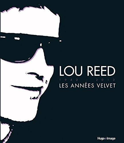 Lou Reed 1942-2013 : Les annes Velvet