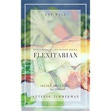 FLEXITARIAN: EXPLORING PLANT-BASED DIETS (English Edition)