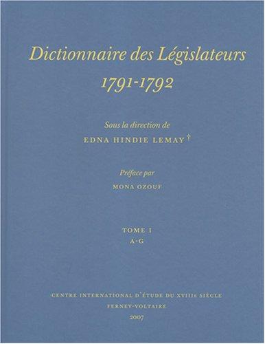 Dictionnaire des Législateurs, 1791-1792, pack en 2 tomes par Edna Hindie Lemay, Hervé Leuwers, Matthieu de Oliveira, Collectif