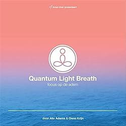 Quantum Light Breath, Focus Op de Adem