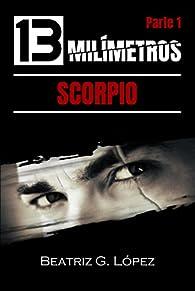 13 Milímetros  - Scorpio par  Beatriz G. López