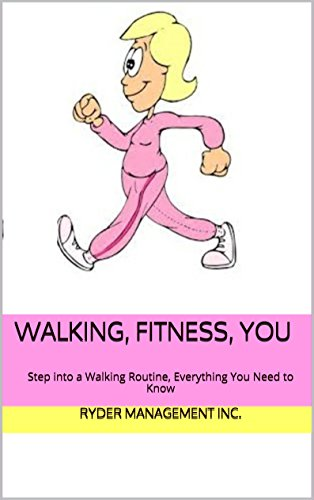 Téléchargement des manuels électroniques Walking, Fitness, You: Step into a Walking Routine, Everything You Need to Know (English Edition) B00XU799RU by Ryder Management Inc. FB2