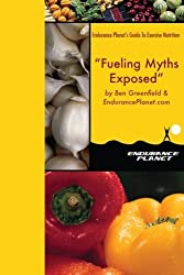 20 Fueling Myths Exposed by Ben Greenfield (2011-11-01)